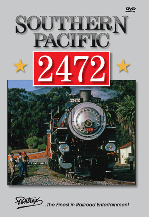 Southern Pacific 2472 DVD Train Video Pentrex 2472-DVD 748268006289