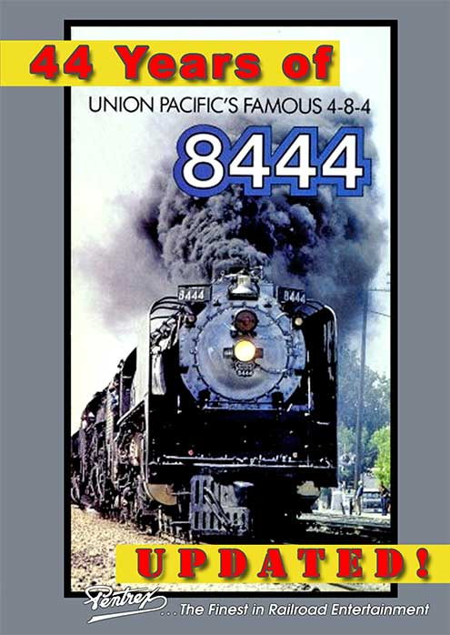 44 Years of Union Pacifics 8444 - Updated DVD Pentrex VR015-DVD 634972958832