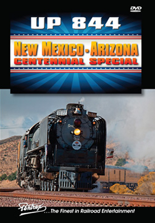 UP 844 New Mexico Arizona Centennial Special DVD Train Video Pentrex 844C-DVD 748268006135