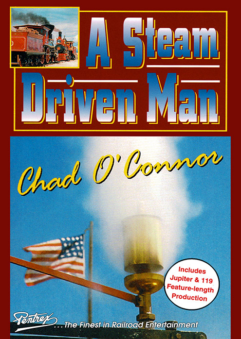 A Steam Driven Man - Chad O Conner DVD Pentrex CHAD-DVD 634972958818