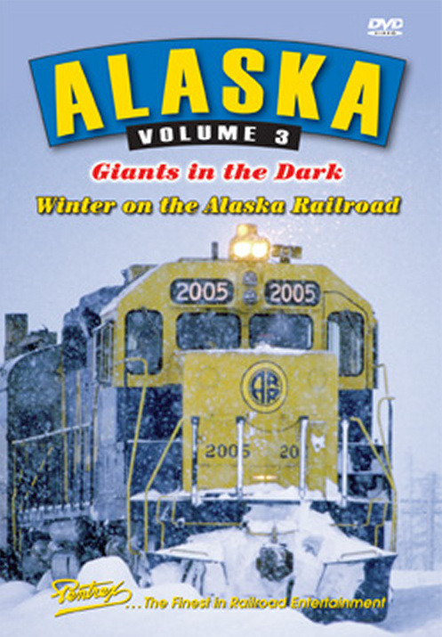 Alaska Vol 3 Giants in the Dark DVD Train Video Pentrex ALW-DVD 748268005138