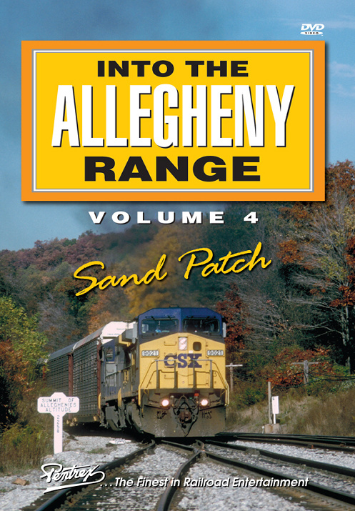 Into the Allegheny Range Volume 4 Sand Patch 2-Disc DVD Train Video Pentrex AR4-DVD 7-48268-00588-6