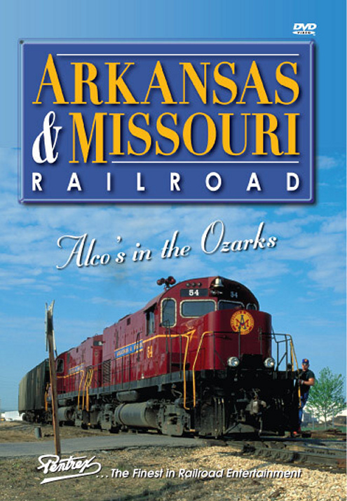 Arkansas and Missouri Railroad - Alcos in the Ozarks DVD Pentrex ARK-DVD 748268005558