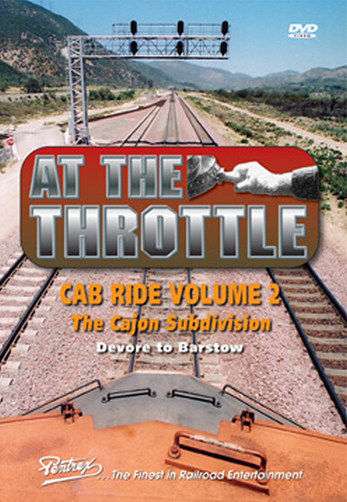 At the Throttle Cab Ride V2 The Cajon Subdivision Devore to Barstow DVD Pentrex ATT2-DVD 748268005343