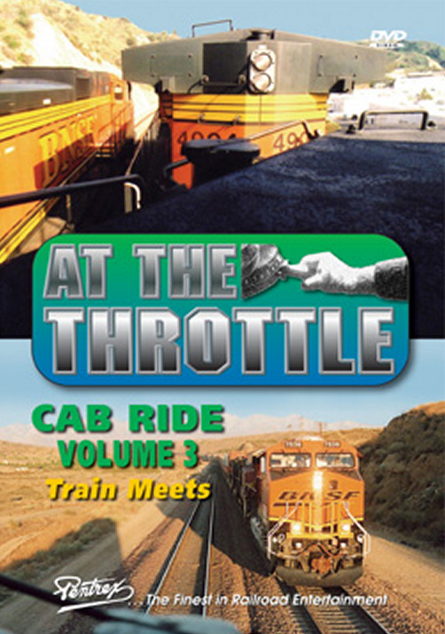 At the Throttle Cab Ride V3 Train Meets DVD Pentrex ATT3-DVD 748268005381