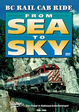 BC Rail Cab Ride From Sea to Sky DVD