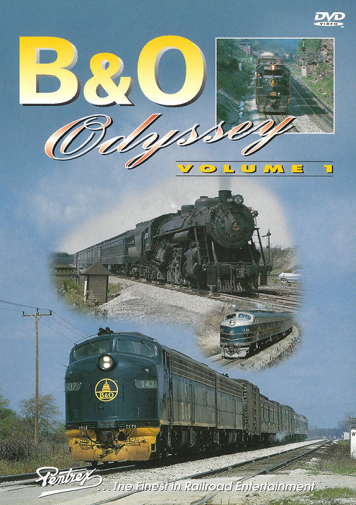 B & O Odyssey Vol 1 DVD Train Video Pentrex BO1-DVD 748268003660