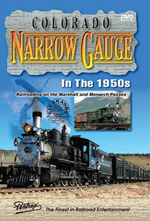 Colorado Narrow Gauge in the 1950s DVD Marshall Monarch Passes Train Video Pentrex CNG50-DVD 748268005718