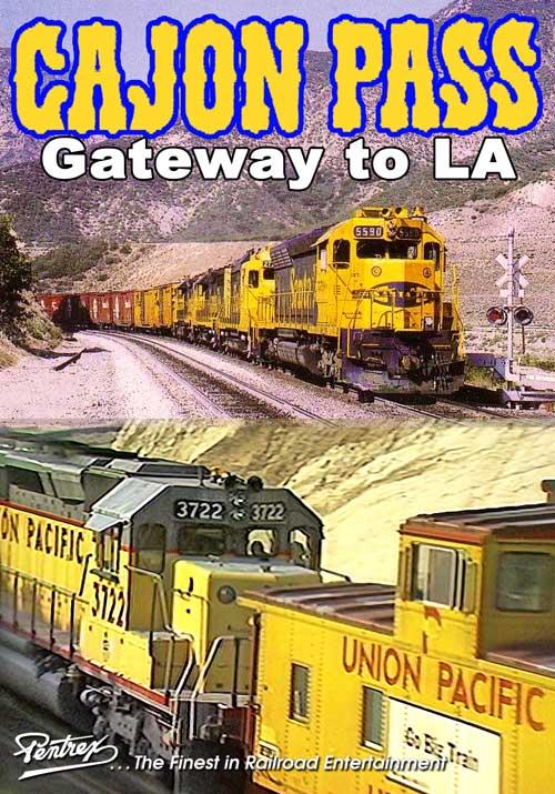 Cajon Pass - Gateway to Los Angeles DVD Pentrex VR013-DVD