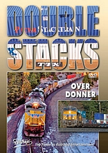 Double Stacks Over Donner Pass DVD