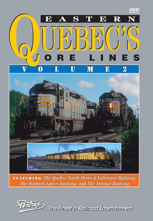 Eastern Quebecs Ore Lines Vol 2 DVD Train Video Pentrex EQOR2-DVD 748268005961