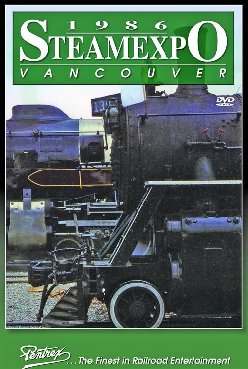 Steam Expo 1986 Vancouver DVD Pentrex EXPO-DVD 748268006531