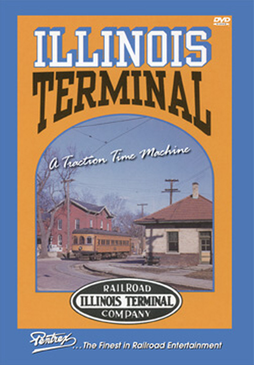 Illinois Terminal: A Traction Time Machine DVD Pentrex ILT-DVD 748268005534