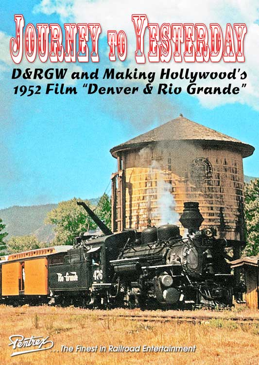 Journey to Yesterday Making Hollywoods 1952 Denver & Rio Grande DVD Pentrex JTY-DVD 634972958610