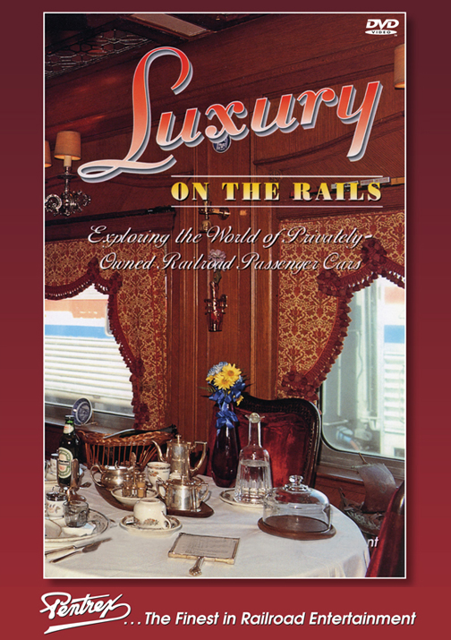 Luxury on the Rails DVD Train Video Pentrex LUX-DVD 748268006524