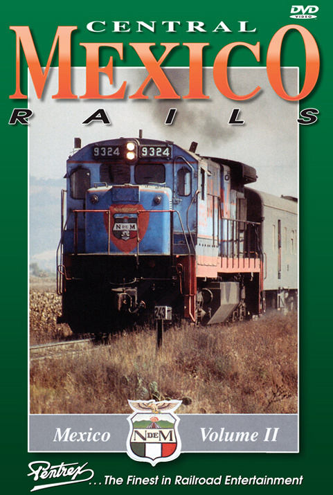 Central Mexico Rails DVD Train Video Pentrex MEX2-DVD 748268006029