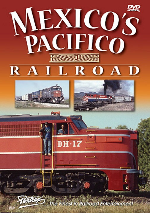 Mexicos Pacifico Railroad DVD Pentrex MEX3-DVD 748268004858