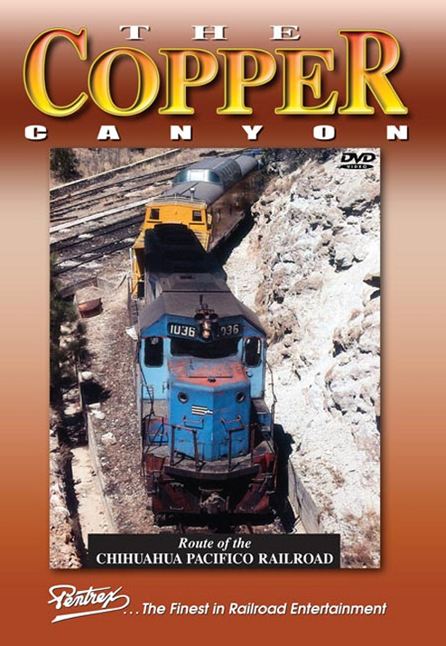 Copper Canyon - Route of the Chihuahua Pacifico Railroad DVD Train Video Pentrex MEX4-DVD 748268005930