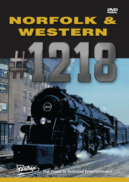 Norfolk & Western 1218 DVD Train Video Pentrex MSS105-DVD 748268006470