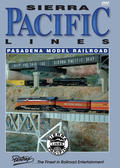 Sierra Pacific Lines Pasadena Model Railroad DVD Pentrex PMRR-DVD 748268006241