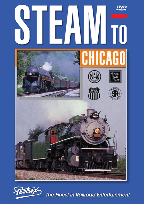 Steam to Chicago DVD Train Video Pentrex S2CHI-DVD 748268006517