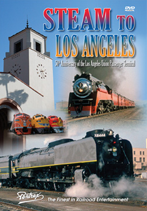 Steam to Los Angeles DVD Train Video Pentrex SLA-DVD 748268005121