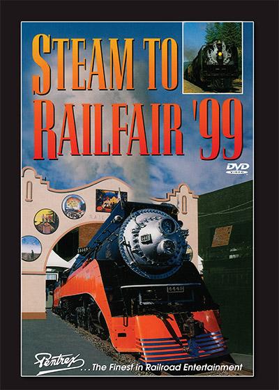 Steam to Railfair 99 DVD Train Video Pentrex SRF99-DVD 748268006470