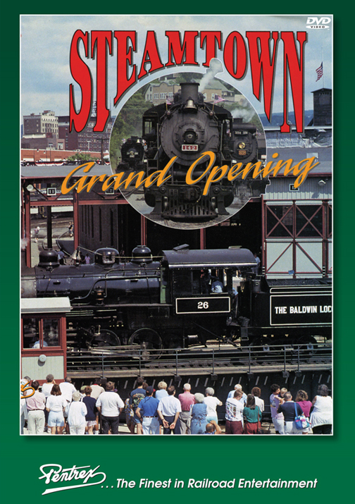 Steamtown Grand Opening DVD Train Video Pentrex STGO-DVD 748268006548