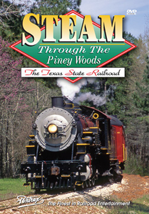 Steam Through the Piney Woods The Texas State Railroad DVD Pentrex STPW-DVD 748268005428