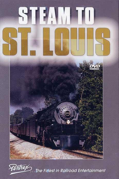 Steam to St Louis DVD Train Video Pentrex S2SL-DVD 748268001390