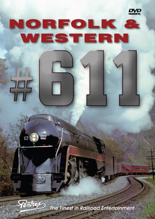Norfolk & Western 611 DVD Train Video Pentrex VR004-DVD 748268006432