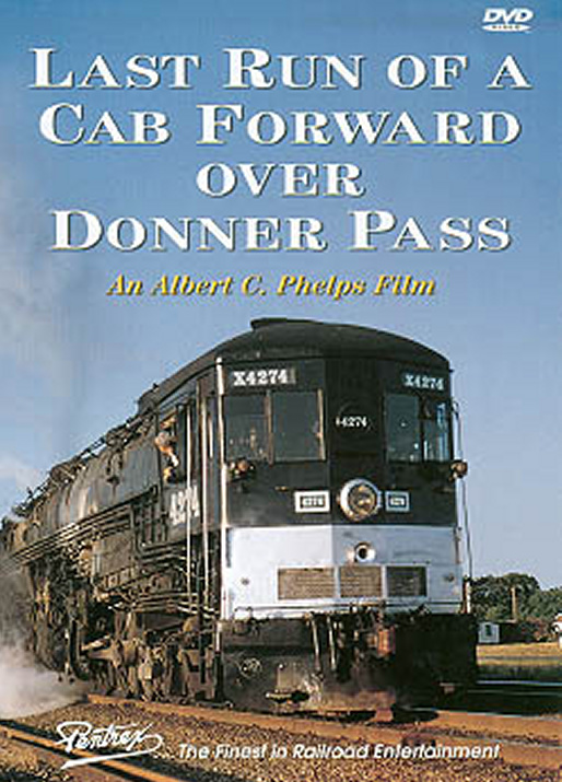 Last Run of a Cab Forward Over Donner Pass DVD Train Video Pentrex VR039-DVD 748268004254