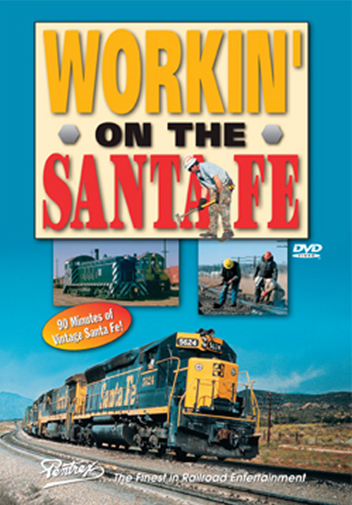 Workin on the Santa Fe DVD Pentrex WOTSF-DVD 748268005299
