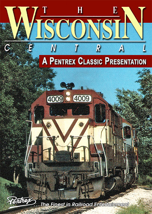 Wisconsin Central - A Pentrex Classic Presentation DVD Pentrex WISC-DVD 634972958863