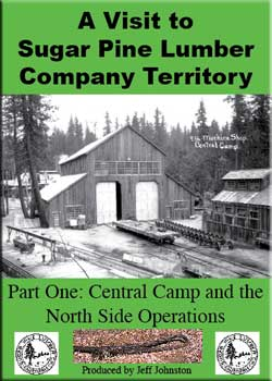 A Visit to Sugar Pine Lumber Company Territory DVD Train Video Pictures and Words Productions PW-SPL