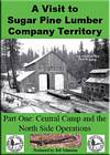 A Visit to Sugar Pine Lumber Company Territory DVD