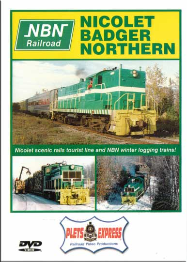 Nicolet Badger Northern Railroad NBN DVD Train Video Plets Express 006NBN 753182980058