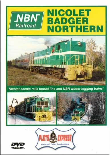 Nicolet Badger Northern Railroad NBN DVD Plets Express 006NBN 753182980058