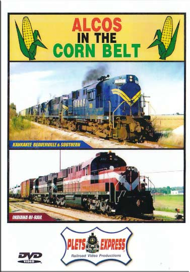 Alcos in the Corn Belt DVD Train Video Plets Express 008ACB