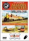 Trains of Algoma Country - Algoma Central Railway DVD