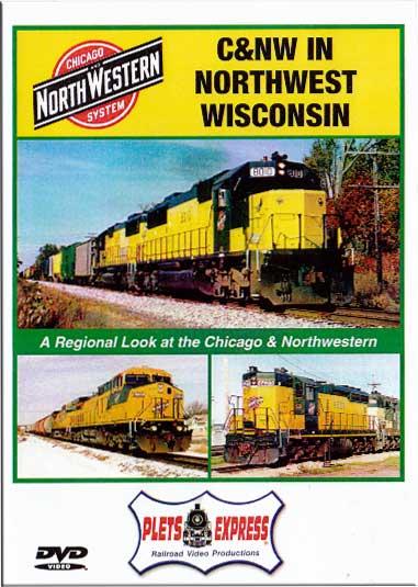 Chicago & Northwestern in Northwest Wisconsin DVD Train Video Plets Express 013CNNW