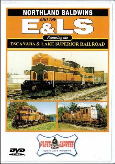 Northland Baldwins and the Escanaba & Lake Superior Railroad DVD Plets Express 016ELS 753182980157
