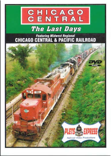 Chicago Central & Pacific - The Last Days DVD Plets Express 019CCP