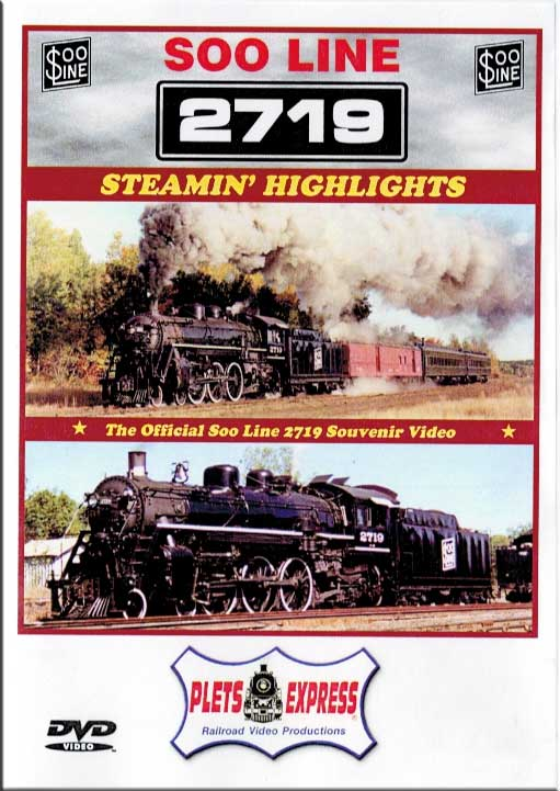 Soo Line 2719 Steamin Highlights DVD Plets Express 0412719H