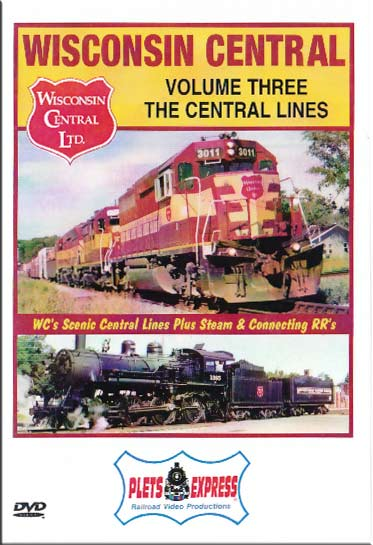 Wisconsin Central Vol 3 The Central Lines DVD Train Video Plets Express 046WC3