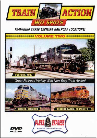 Train Action Hot Spots Vol 2 Fostoria - Neosho - Detroit Lakes DVD Plets Express 061HS02