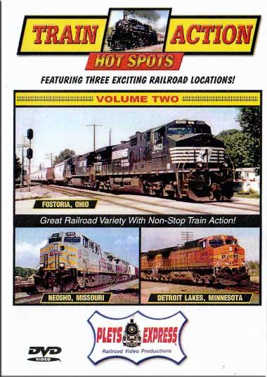 Train Action Hot Spots Vol 2 Fostoria - Neosho - Detroit Lakes DVD Plets Express 061HS02
