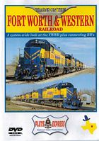 Trains on the Fort Worth & Western Railroad DVD