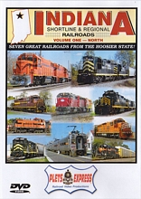 Indiana Shortline & Regional Railroads Vol 1 North DVD