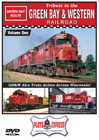 Tribute to the Green Bay & Western Railroad Vol 1 DVD Plets Express 111TGBW1 753182981116